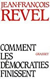 Comment les democraties finissent (French Edition) (224628631X) by Revel, Jean Francois