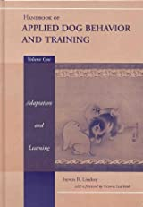 Handbook of Applied Dog Behavior and Training, Adaptation and Learning: Volume One