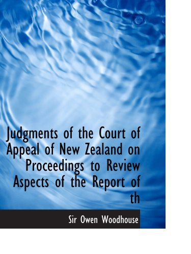 Judgments of the Court of Appeal of New Zealand on Proceedings to Review Aspects of the Report of th: C.A. 95/81