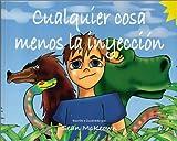 Cualquier Cosa Menos LA Inveccion (Spanish Edition)