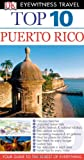 Top 10 Puerto Rico (Eyewitness Top 10 Travel Guides)