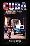 img - for Cuba: The Trip Back: An Exile's Journey Through Today's Cuba book / textbook / text book