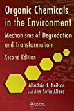 img - for Organic Chemicals in the Environment: Mechanisms of Degradation and Transformation, Second Edition book / textbook / text book