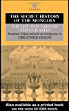 The Secret History of the Mongols: The Life and Times of Chinggis Khan (0700713352) by Onon, Urgunge