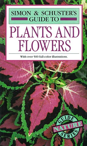Simon and Schusters Guide to Plants and Flowers, FRANCES PERRY