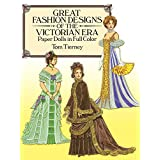 Great Fashion Designs of the Victorian Era Paper Dolls in Full Color (Dover Victorian Paper Dolls) ~ Tom Tierney