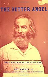 The Better Angel: Walt Whitman in the Civil War