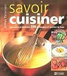 Savoir cuisiner: Apprendre et ma�tris...