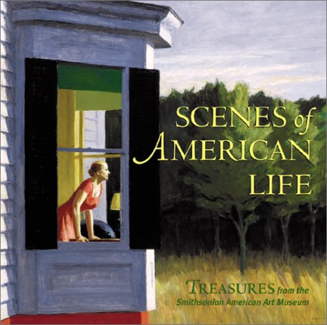 Scenes of American Life: Treasures from the Smithsonian American Art Museum (Further treasures from the Smithsonian Muse