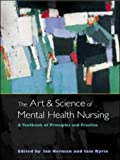 img - for The Art and Science of Mental Health Nursing: A Textbook of Principles by Ian Norman (2004-07-04) book / textbook / text book