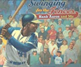 img - for Swinging for the Fences: Hank Aaron and Me book / textbook / text book