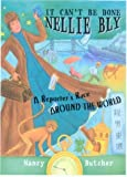 It Can't Be Done, Nellie Bly: A Reporter's Race Around the World (1561452890) by Butcher, Nancy