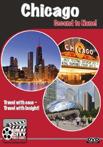 Chicago: Second to None! (Great City Guides Travel Series 2011)