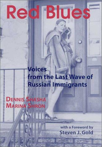 Red Blues: Voices from the Last Wave of Russian Immigrants (Ellis Island Series), Dennis Shasha, Marina Shron