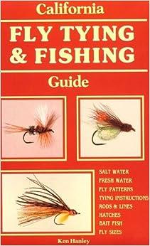 California fly tying fishing guide ken hanley for California fishing guide