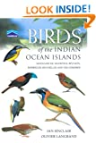 Birds of the Indian Ocean Islands: Madagascar, Mauritius, R�union, Rodrigues, Seychelles and the Comoros