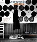 John Vachons America: Photographs and Letters from the Depression to World War II