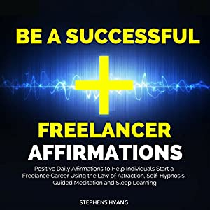 Be a Successful Freelancer Affirmations Audiobook