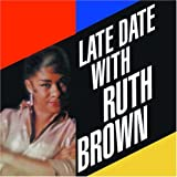 echange, troc Ruth Brown - Late Date With Ruth Brown