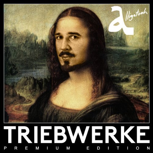 Triebwerke -Deluxe- by Alligatoah