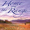 Home on the Range: Caribou Crossing, Book 2 (       UNABRIDGED) by Susan Fox Narrated by Kate Udall