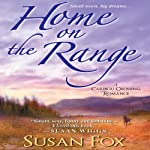 Home on the Range: Caribou Crossing, Book 2 | Susan Fox