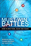 img - for Must-Win Battles: How to Win Them, Again and Again book / textbook / text book