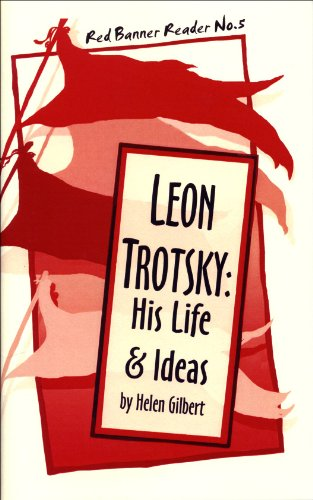 Leon Trotsky: His Life and Ideas (Red Banner Reader)