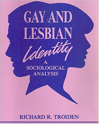 Gay and Lesbian Identity: A Sociological Analysis (Reynolds Series in Sociology)