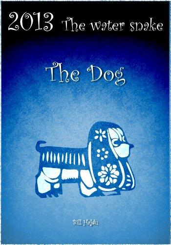 Bill Hajdu - 2013 Year of the Snake Forecast - The Dog (English Edition)