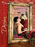 img - for Between Strangers (Silhouette Desire) book / textbook / text book
