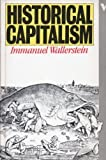 Historical Capitalism (0860917614) by Wallerstein, Immanuel