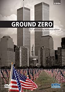 Ground Zero - 10th anniversary memorial edition [2 DVDs]