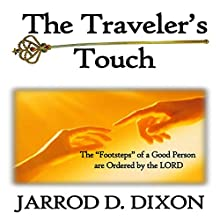 The Travelor's Touch: The Greatest Touch Audiobook by Jarrod D. Dixon Narrated by Paul Richardson