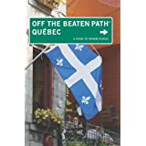 Quebec Off the Beaten Path®, 5th: A Guide to Unique Places (Off the Beaten Path Series)