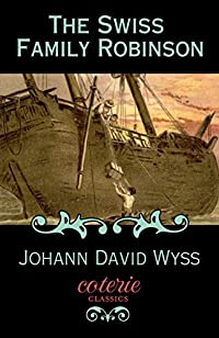 The Swiss Family Robinson by Johann David Wyss ebook deal