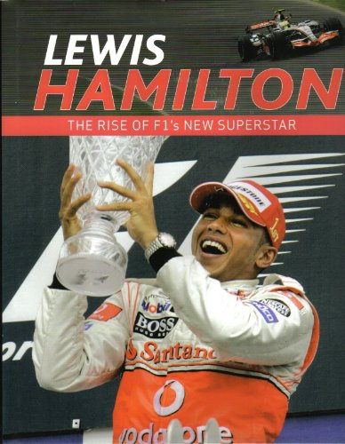 Lewis Hamilton - The rise of F1's new Superstar
