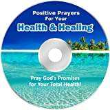 Positive Prayers for Your Health and Healing - Prayer CD * Pray God's Promises for Your Total Health! * Build Your Faith with Healing Prayer! ~ Dr Jerry Fowler