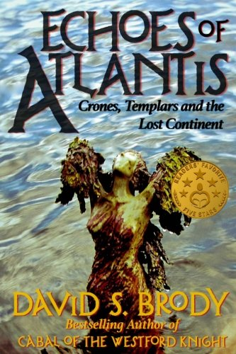Echoes of Atlantis: Crones, Templars and the Lost Continent (Templars in America) (Volume 6)