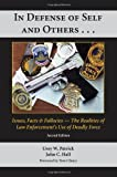 In Defense of Self and Others... Issues, Facts, and Fallacies: The Realities of Law Enforcement's Use of Deadly Force