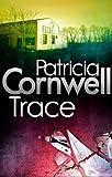 Patricia Cornwell Trace (Scarpetta Novels)