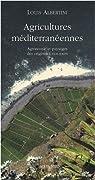 Agricultures m�diterran�ennes : Agronomie et paysages des origines � nos jours par Albertini