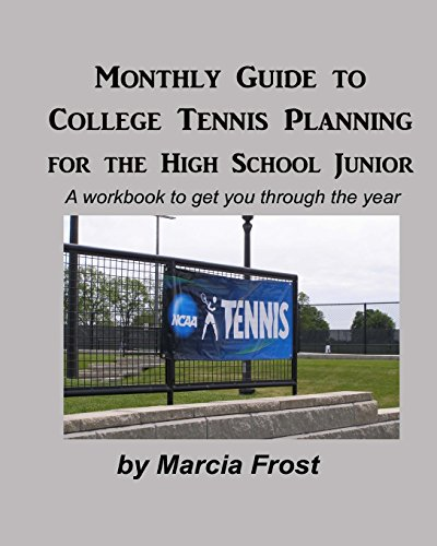 Monthly Guide To College Tennis Planning for the High School Junior