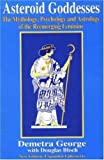 img - for Asteroid Goddesses: The Mythology, Psychology and Astrology of the Reemerging Feminine by Demetra George (1986-06-02) book / textbook / text book