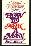 How to Ask a Man (0440137241) by Judi Miller