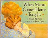 When Mama Comes Home Tonight (0439180341) by EILEEN SPINELLI