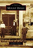 img - for Mount Holly (Images of America) by Dr. Lee Beatty (2011-08-08) book / textbook / text book