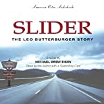 Slider: The Leo Butterburger Story | Michael Drew Shaw
