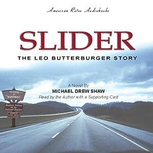 Slider: The Leo Butterburger Story | [Michael Drew Shaw]