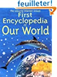 The Usborne First Encyclopedia of Our...